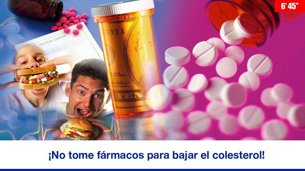¡No tome fármacos para bajar el colesterol!
