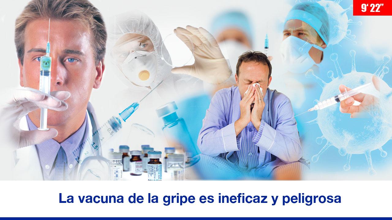 La vacuna de la gripe es ineficaz y peligrosa