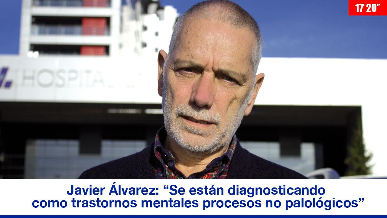 """Dr. Javier Álvarez: """"Se están diagnosticando como trastornos mentales procesos que en realidad no son patológicos"""""""